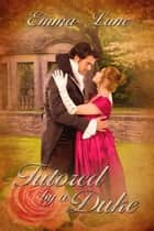 Tutored by a Duke ebook by Emma  Lane