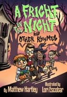 A Fright in the Night and Other Rhymes ebook by Matthew Hartley, Lori Escobar