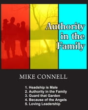 Authority in the Family (5 sermons) ebook by Mike Connell