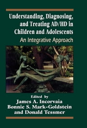 Understanding, Diagnosing, and Treating ADHD in Children and Adolescents - An Integrative Approach ebook by Kobo.Web.Store.Products.Fields.ContributorFieldViewModel