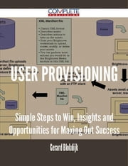 user provisioning - Simple Steps to Win, Insights and Opportunities for Maxing Out Success ebook by Gerard Blokdijk
