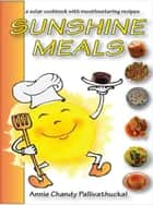 Sunshine Meals - 2011 Edition ebook by Annie Chandy Pallivathuckal