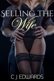 Selling The Wife ebook by CJ Edwards