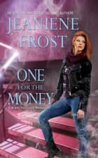 One for the Money ebook by Jeaniene Frost