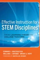 Effective Instruction for STEM Disciplines ebook by Edward J. Mastascusa,William J. Snyder,Brian S. Hoyt,Maryellen Weimer