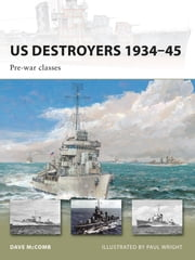 US Destroyers 1934–45 - Pre-war classes ebook by Dave McComb, Mr Paul Wright