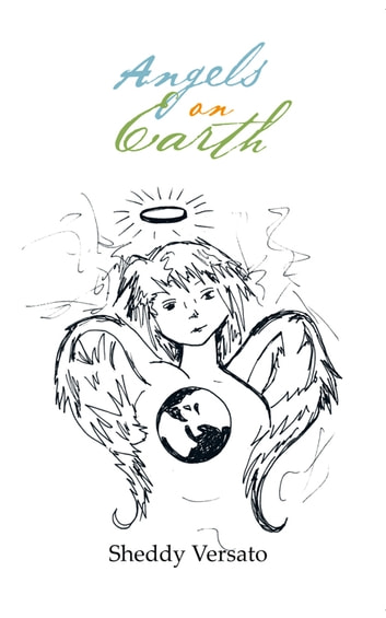 Angels on Earth ebook by Sheddy Versato