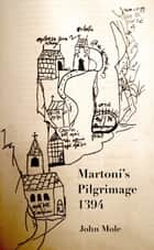 Martoni's Pilgrimage (English) ebook by John Mole