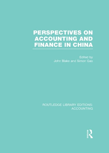 Perspectives on Accounting and Finance in China (RLE Accounting) ebook by