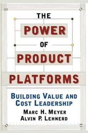 The Power of Product Platforms ebook by Marc H. Meyer,Alvin P. Lehnerd