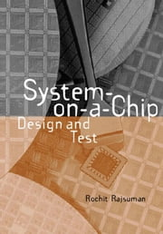 System-On-A-Chip: Design and Test ebook by Rajsuman, Rochit