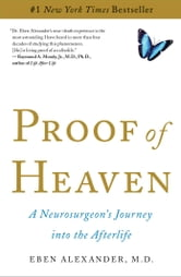 Proof of Heaven - A Neurosurgeon's Journey into the Afterlife ebook by Eben Alexander, M.D.