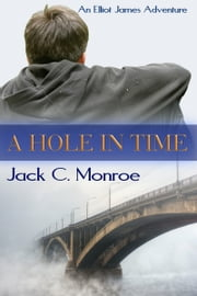 A Hole In Time ebook by Jack C. Monroe