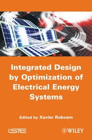 Integrated Design by Optimization of Electrical Energy Systems ebook by