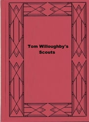Tom Willoughby's Scouts - A Story of the War in German East Africa ebook by Herbert Strang