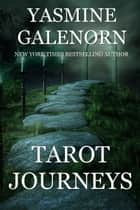 Tarot Journeys ebook by Yasmine Galenorn