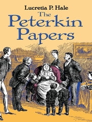 The Peterkin Papers ebook by Lucretia P. Hale