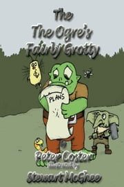 The Ogre's Fairly Grotty ebook by Peter Coster