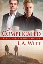 It's Complicated ebook de L.A. Witt