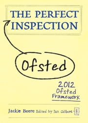The Perfect Ofsted Inspection ebook by Jackie Beere,Ian Gilbert
