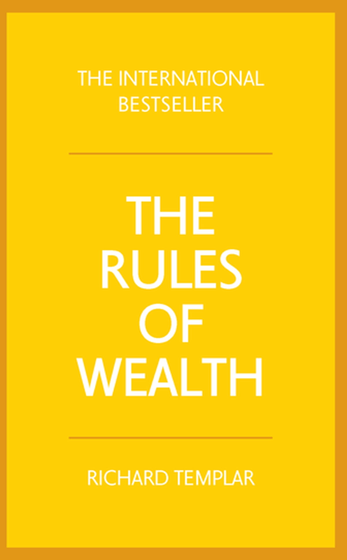 The Rules Of Wealth  A Personal Code For Prosperity And Plenty Ebook By  Richard Templar