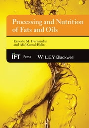 Processing and Nutrition of Fats and Oils ebook by Ernesto M. Hernandez,Afaf Kamal-Eldin