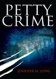 PETTY CRIME ebook by Jennifer M. Long