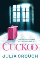 Cuckoo: The original twisted psychological drama ebook by