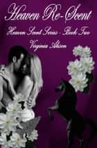 Heaven Re-Scent ebook by Virginia Alison