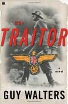The Traitor ebook by Guy Walters