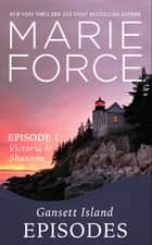 Gansett Island Episode 1: Victoria & Shannon (Gansett Island Series, Book 17) ebook by Marie Force