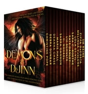 Demons & Djinn ~ 13 Complete Novels Featuring Demons, Djinn, and Other Bad Boys of the Underworld ebook by Christine Pope,Debra Dunbar,Deanna Chase
