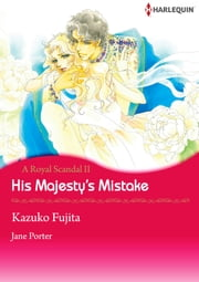 His Majesty's Mistake (Harlequin Comics) - Harlequin Comics ebook by Jane Porter,Kazuko Fujita