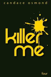 Killer Me: Episode Four: Eat Me, Drink Me ebook by Candace Osmond