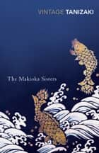 The Makioka Sisters ebook by Junichiro Tanizaki