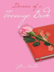 Diaries of a Teenage Bride ebook by Jillian Amodio
