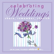 Celebrating Weddings - Share, Remember, Cherish ebook by Jim McCann