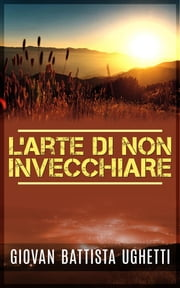 L'arte di non invecchiare ebook by Kobo.Web.Store.Products.Fields.ContributorFieldViewModel