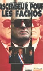 Ascenseur pour les fachos ebook by Claude Ardid, Luc Davin