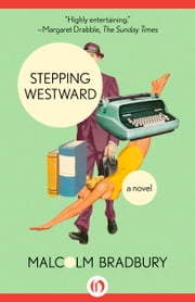 Stepping Westward - A Novel ebook by Malcolm Bradbury