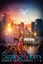 Sizzling Miami Boxed Set - Books 1 – 4 ebook by Jessie G