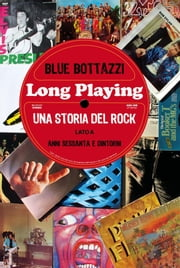 Long playing: una storia del rock (lato a) ebook by Kobo.Web.Store.Products.Fields.ContributorFieldViewModel