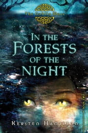 In the Forests of the Night - The Goblin Wars, Book Two ebook by Kersten Hamilton