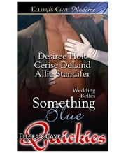 Something Blue ebook by Cerise DeLand; Desiree Holt; Allie Standier