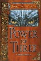 Power of Three ebook by Diana Wynne Jones