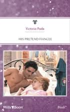 His Pretend Fiancee ebook by Victoria Pade