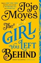 The Girl You Left Behind ebook by Jojo Moyes