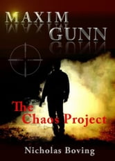 Maxim Gunn and the Chaos Project ebook by Nicholas Boving