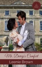Mr. Darcy's Comfort ebook by Leenie Brown