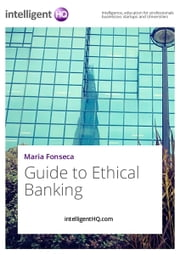 Guide to Ethical Banking ebook by IntelligentHQ.com